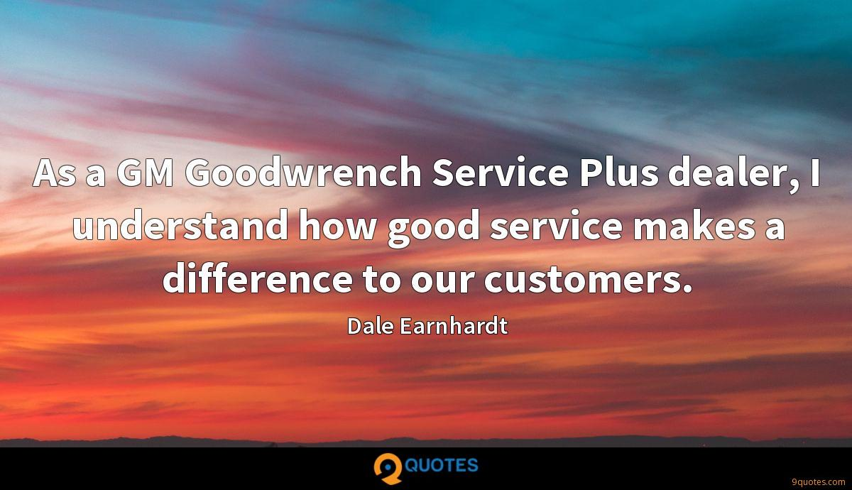 As a GM Goodwrench Service Plus dealer, I understand how good service makes a difference to our customers.