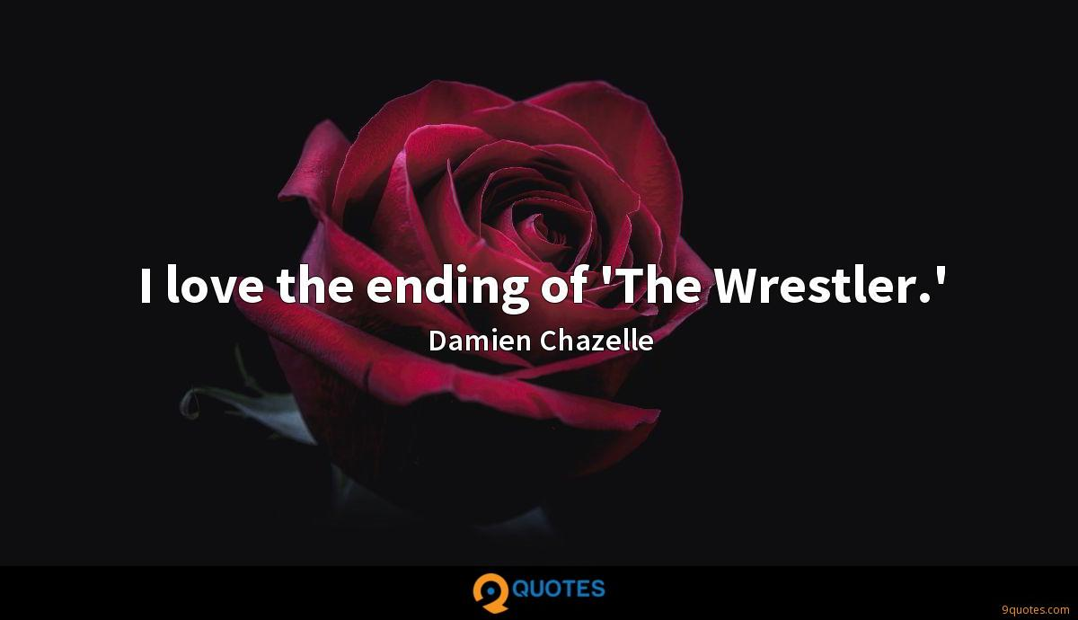 I love the ending of 'The Wrestler.'