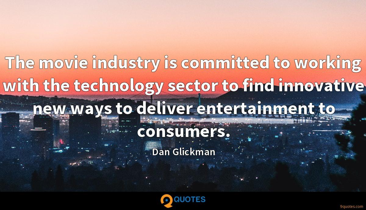 The movie industry is committed to working with the technology sector to find innovative new ways to deliver entertainment to consumers.