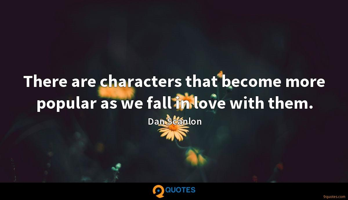 There are characters that become more popular as we fall in love with them.
