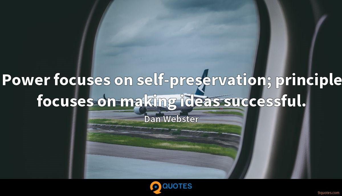 Power focuses on self-preservation; principle focuses on making ideas successful.