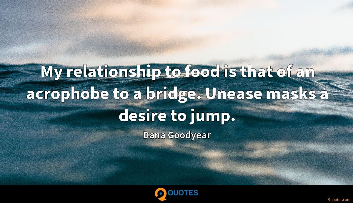 My relationship to food is that of an acrophobe to a bridge. Unease masks a desire to jump.