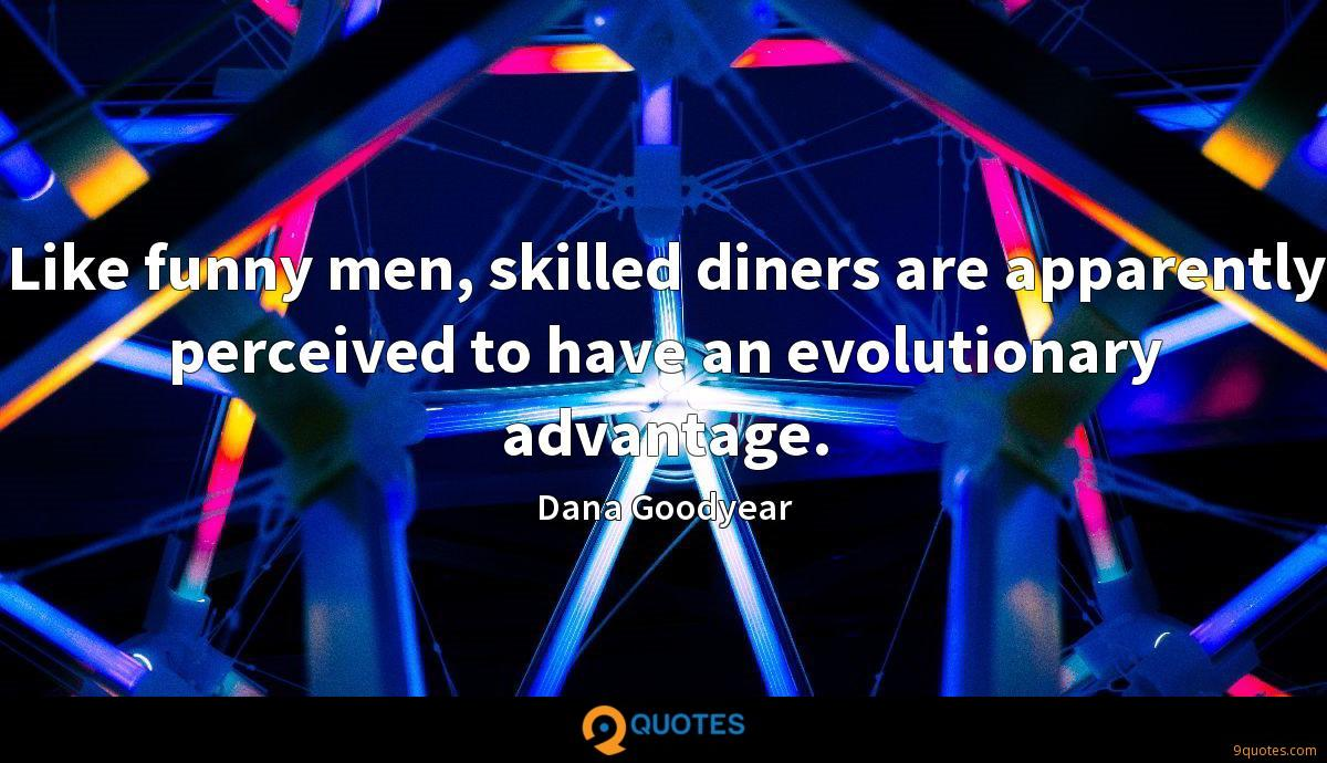 Like funny men, skilled diners are apparently perceived to have an evolutionary advantage.