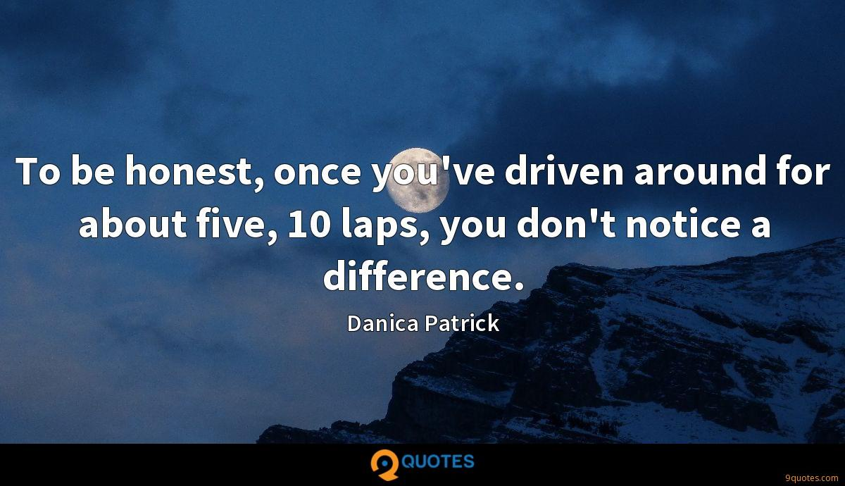 To be honest, once you've driven around for about five, 10 laps, you don't notice a difference.