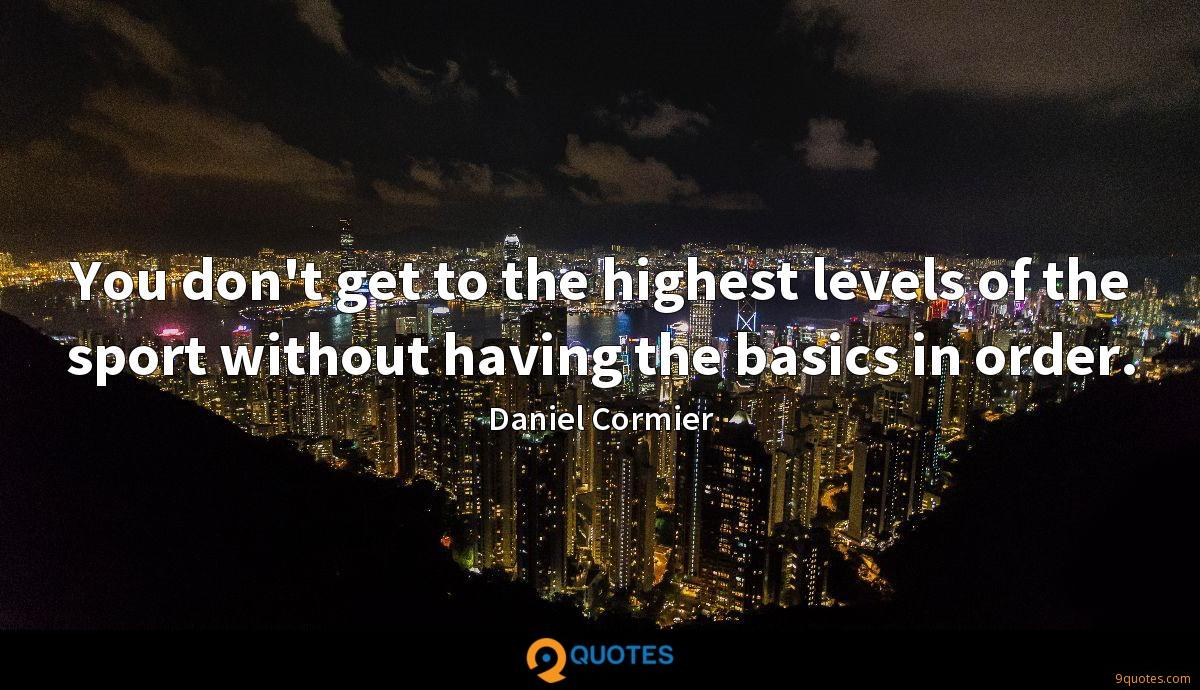 You don't get to the highest levels of the sport without having the basics in order.