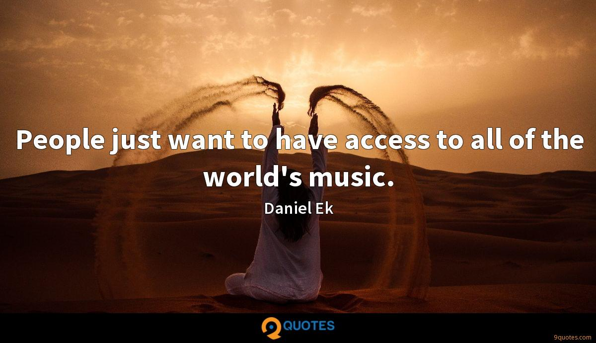 People just want to have access to all of the world's music.