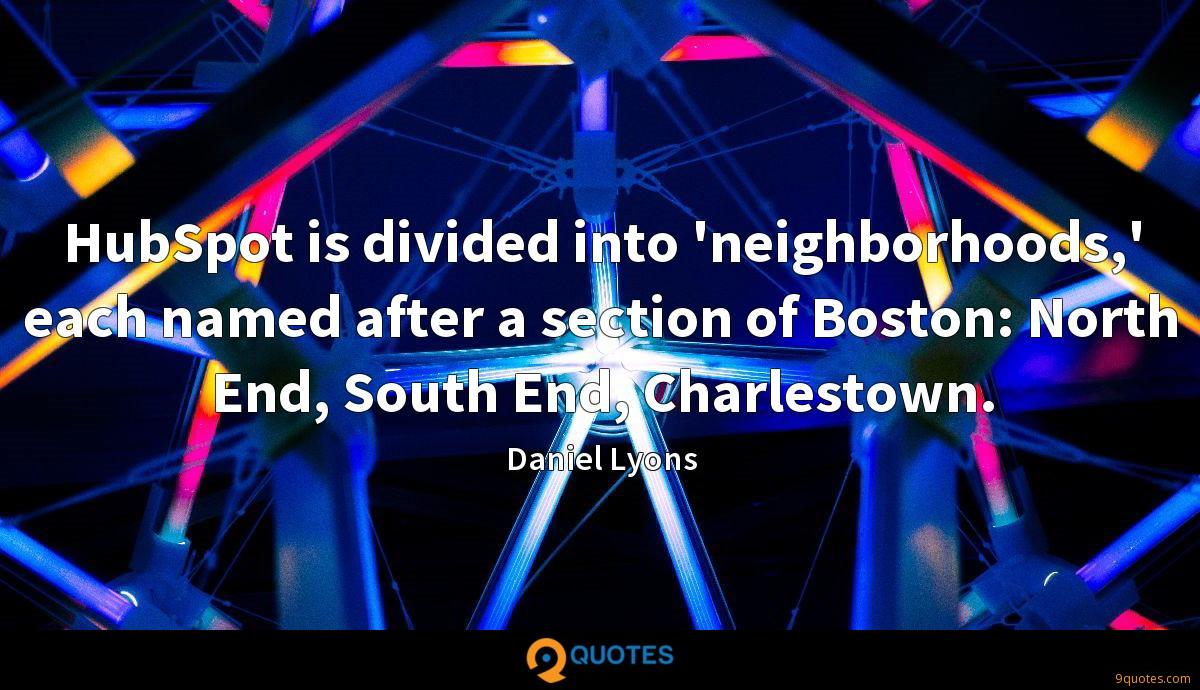 HubSpot is divided into 'neighborhoods,' each named after a section of Boston: North End, South End, Charlestown.