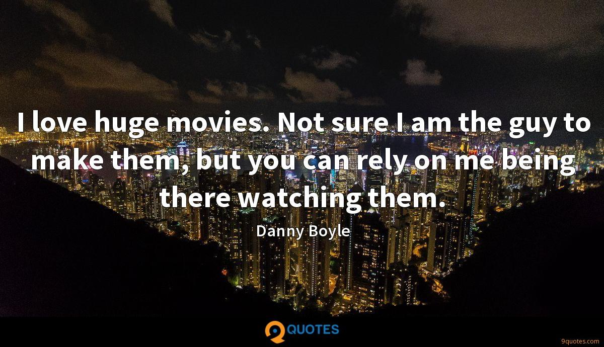 I love huge movies. Not sure I am the guy to make them, but you can rely on me being there watching them.