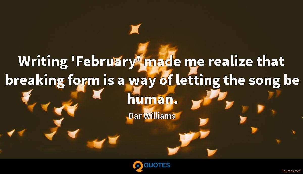 Writing 'February' made me realize that breaking form is a way of letting the song be human.