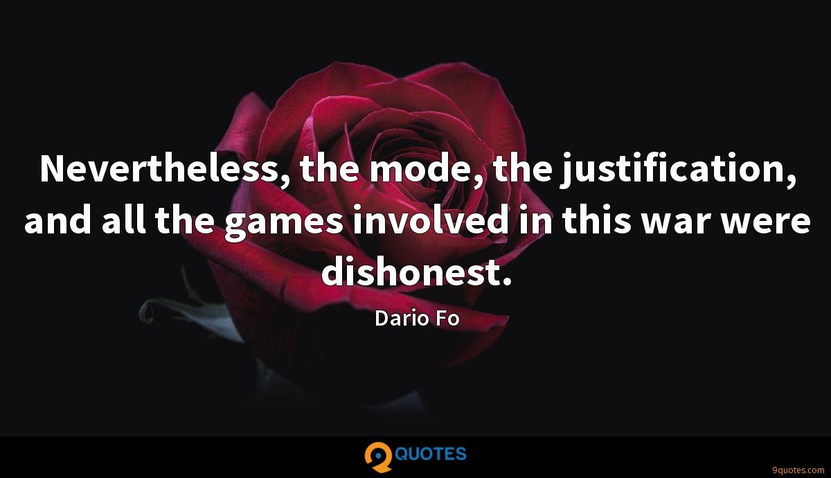 Nevertheless, the mode, the justification, and all the games involved in this war were dishonest.
