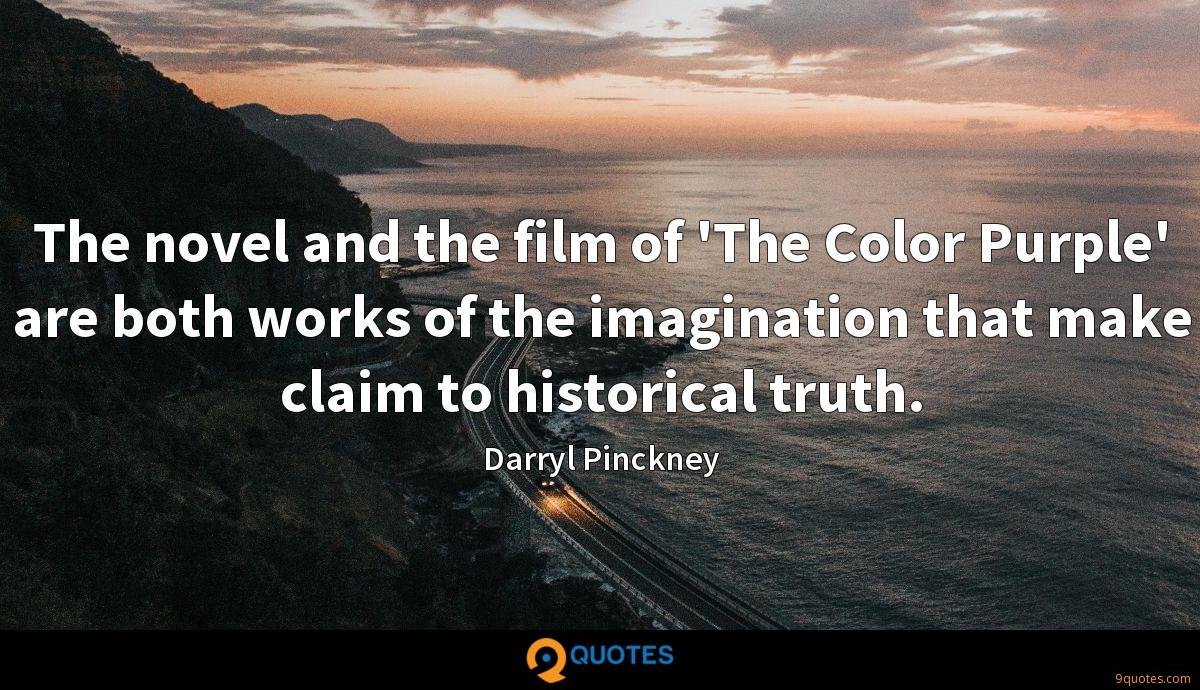 The novel and the film of 'The Color Purple' are both works of the imagination that make claim to historical truth.