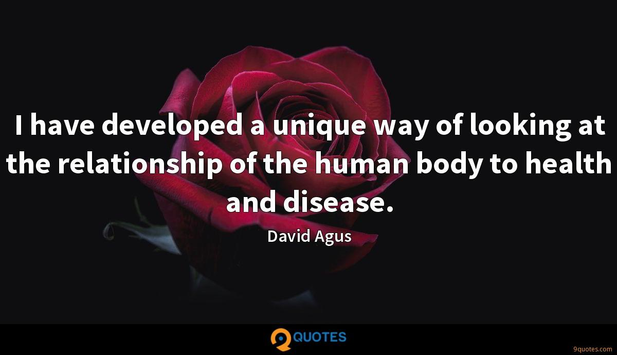 I have developed a unique way of looking at the relationship of the human body to health and disease.