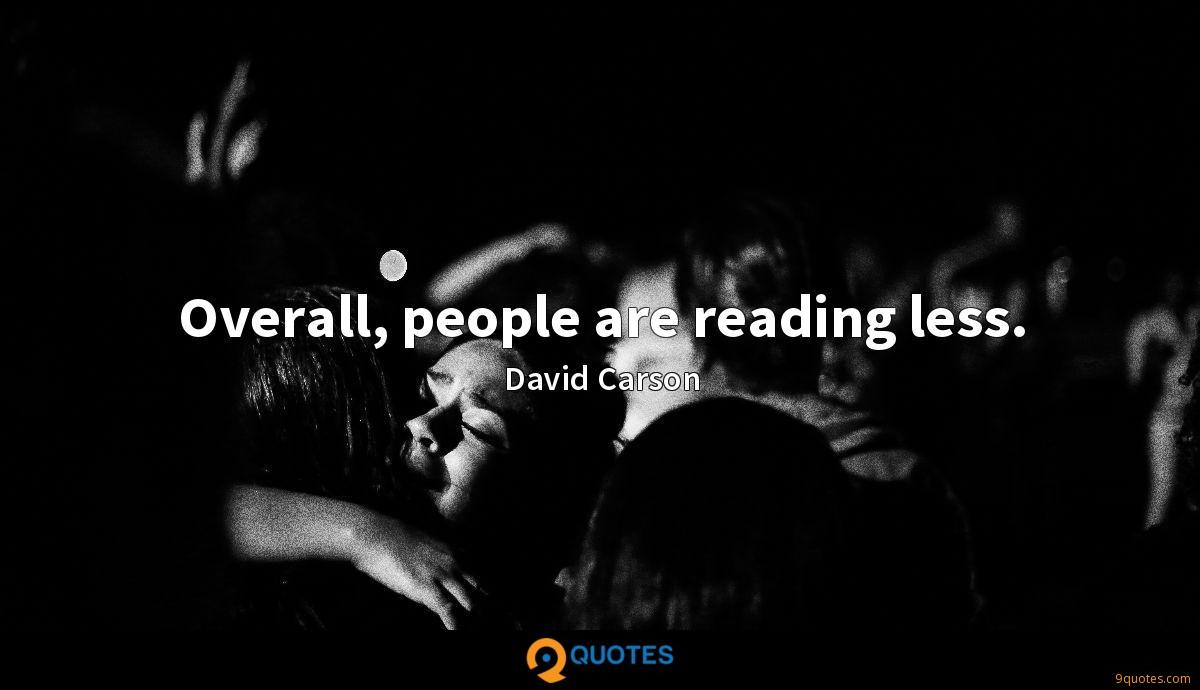 Overall, people are reading less.