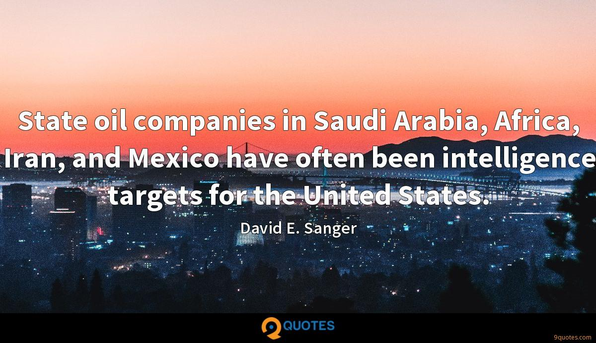 State oil companies in Saudi Arabia, Africa, Iran, and Mexico have often been intelligence targets for the United States.