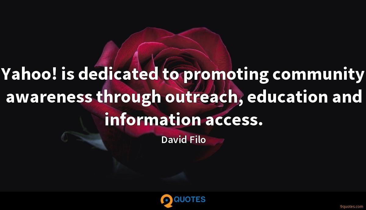 Yahoo! is dedicated to promoting community awareness through outreach, education and information access.