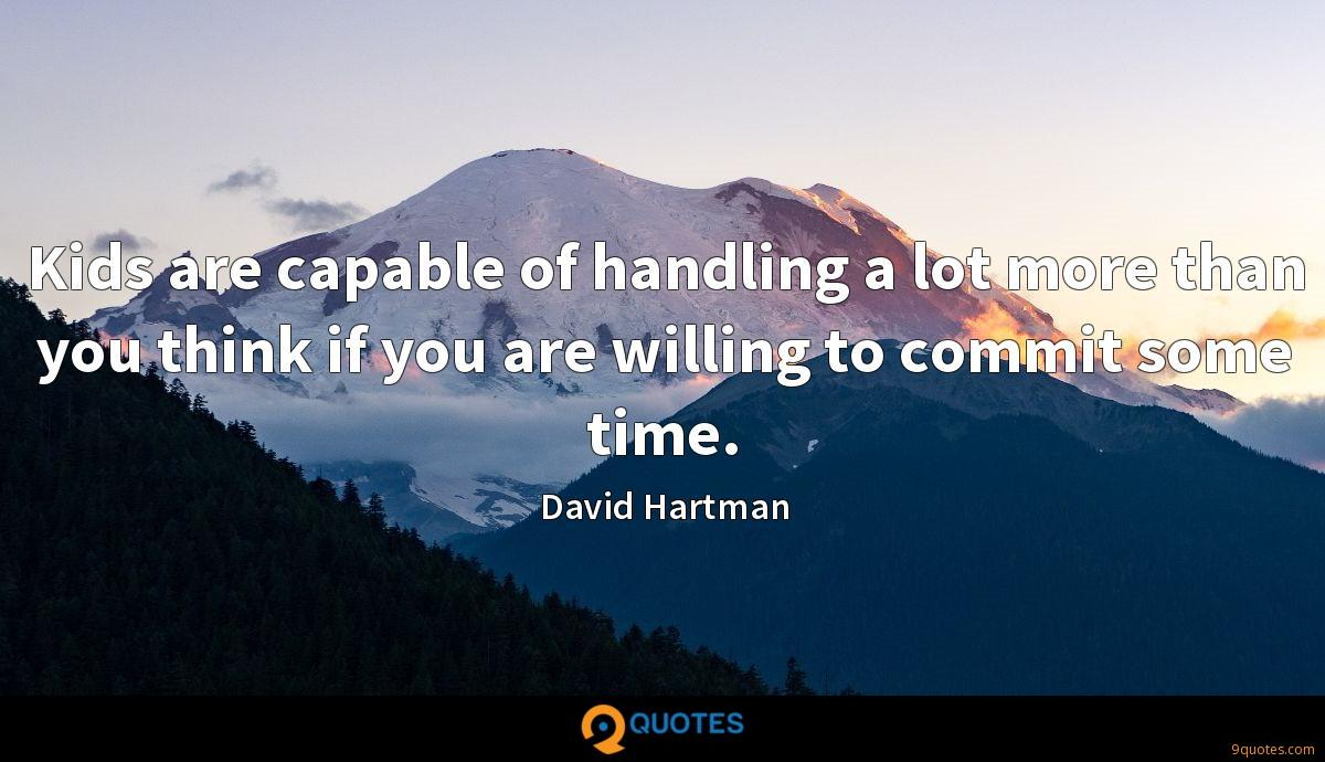 Kids are capable of handling a lot more than you think if you are willing to commit some time.