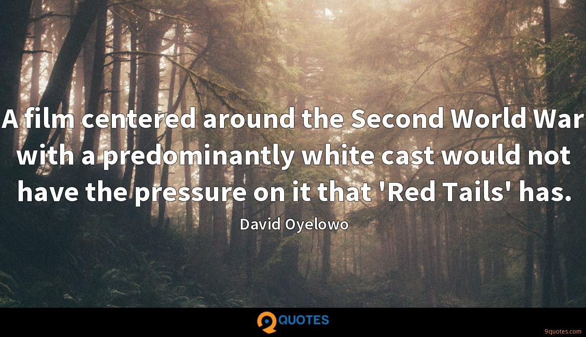 A film centered around the Second World War with a predominantly white cast would not have the pressure on it that 'Red Tails' has.
