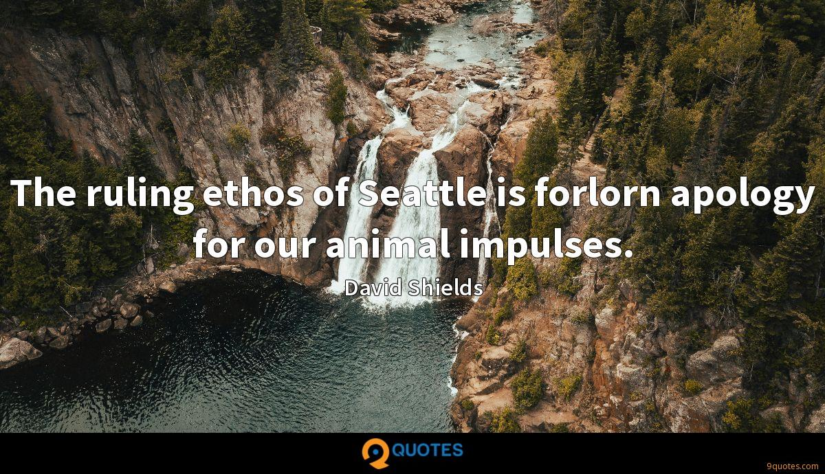 The ruling ethos of Seattle is forlorn apology for our animal impulses.