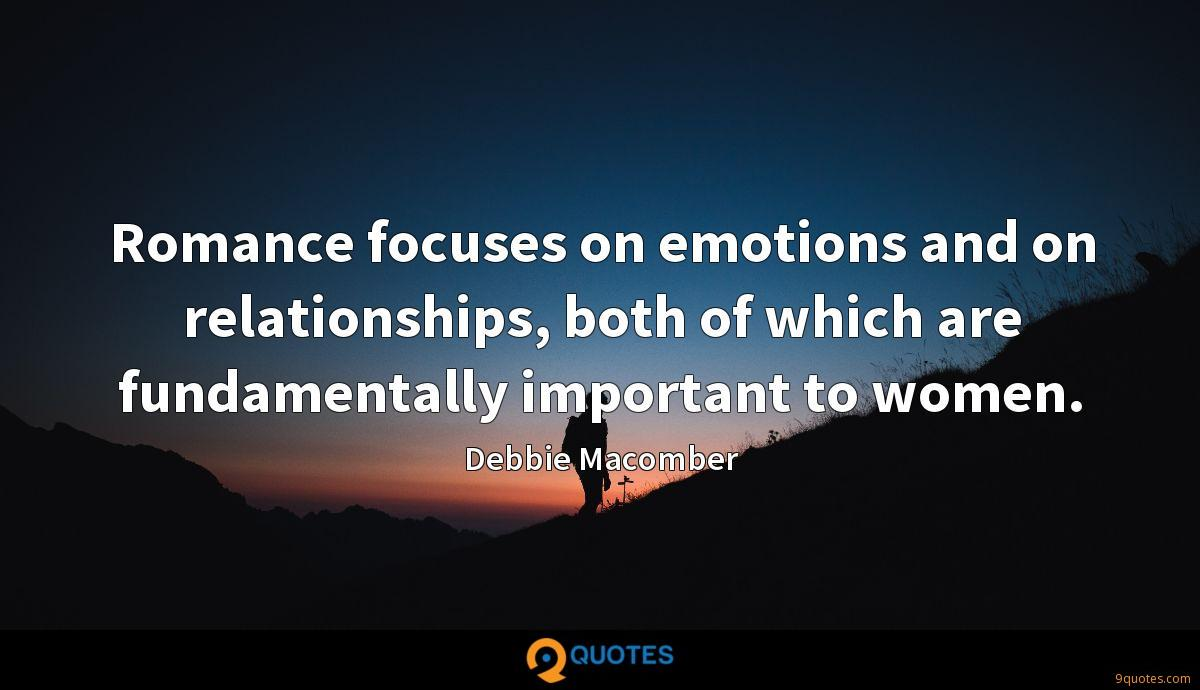 Romance focuses on emotions and on relationships, both of which are fundamentally important to women.