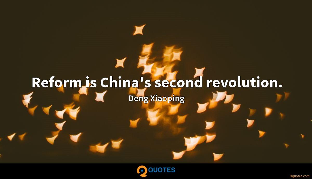 Reform is China's second revolution.