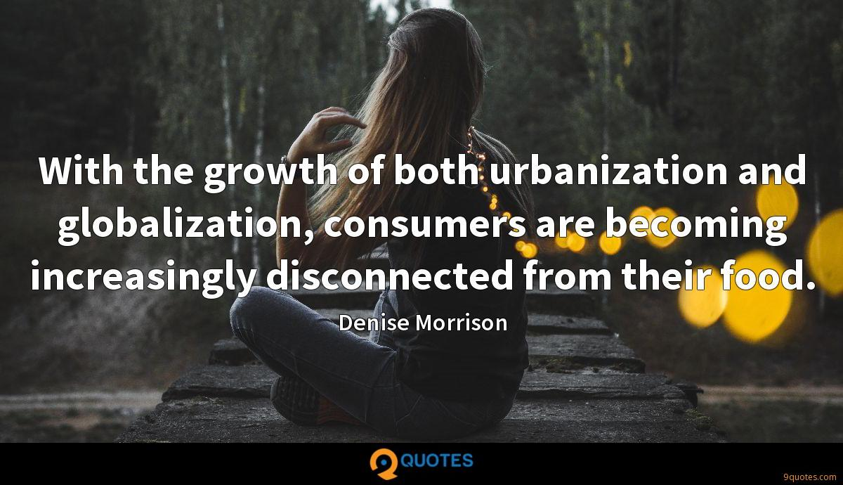 With the growth of both urbanization and globalization, consumers are becoming increasingly disconnected from their food.