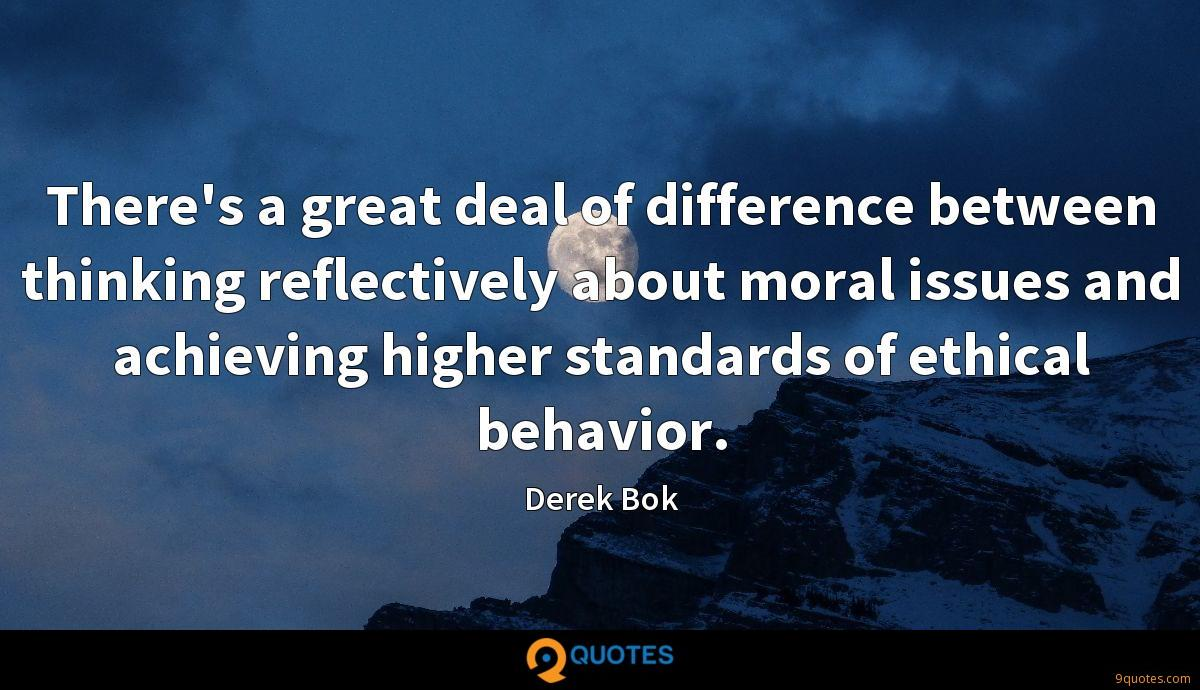 There's a great deal of difference between thinking reflectively about moral issues and achieving higher standards of ethical behavior.
