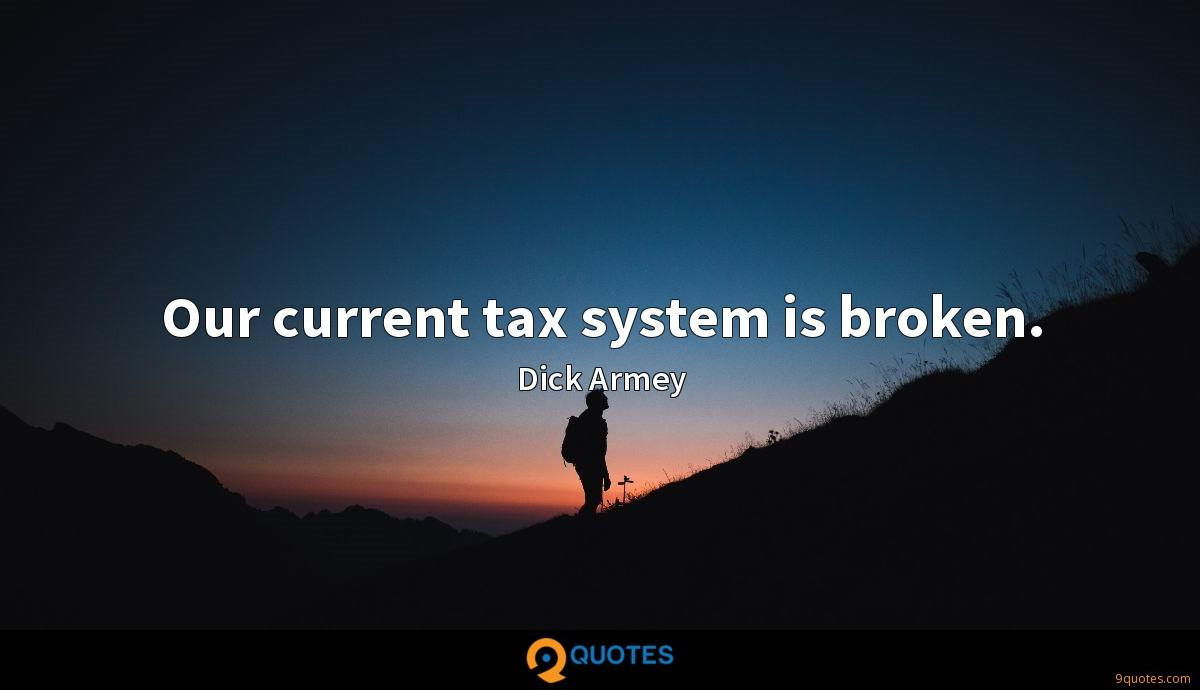 Our current tax system is broken.
