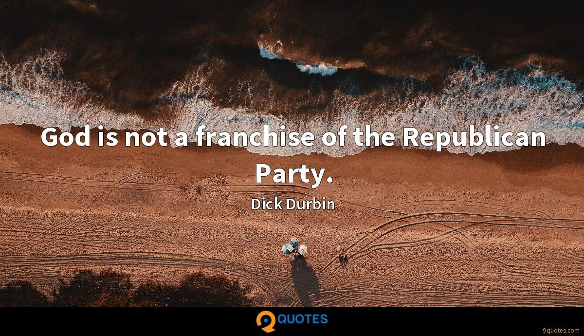 God is not a franchise of the Republican Party.