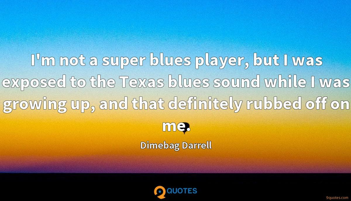 I'm not a super blues player, but I was exposed to the Texas blues sound while I was growing up, and that definitely rubbed off on me.