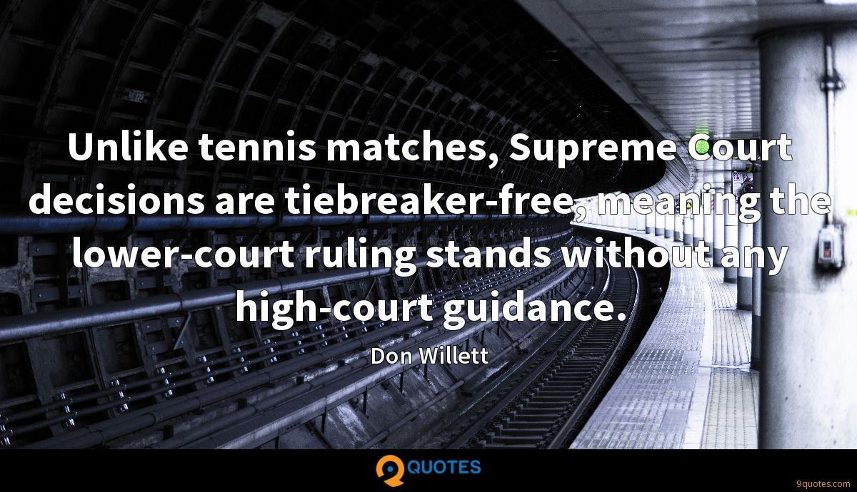 Unlike tennis matches, Supreme Court decisions are tiebreaker-free, meaning the lower-court ruling stands without any high-court guidance.