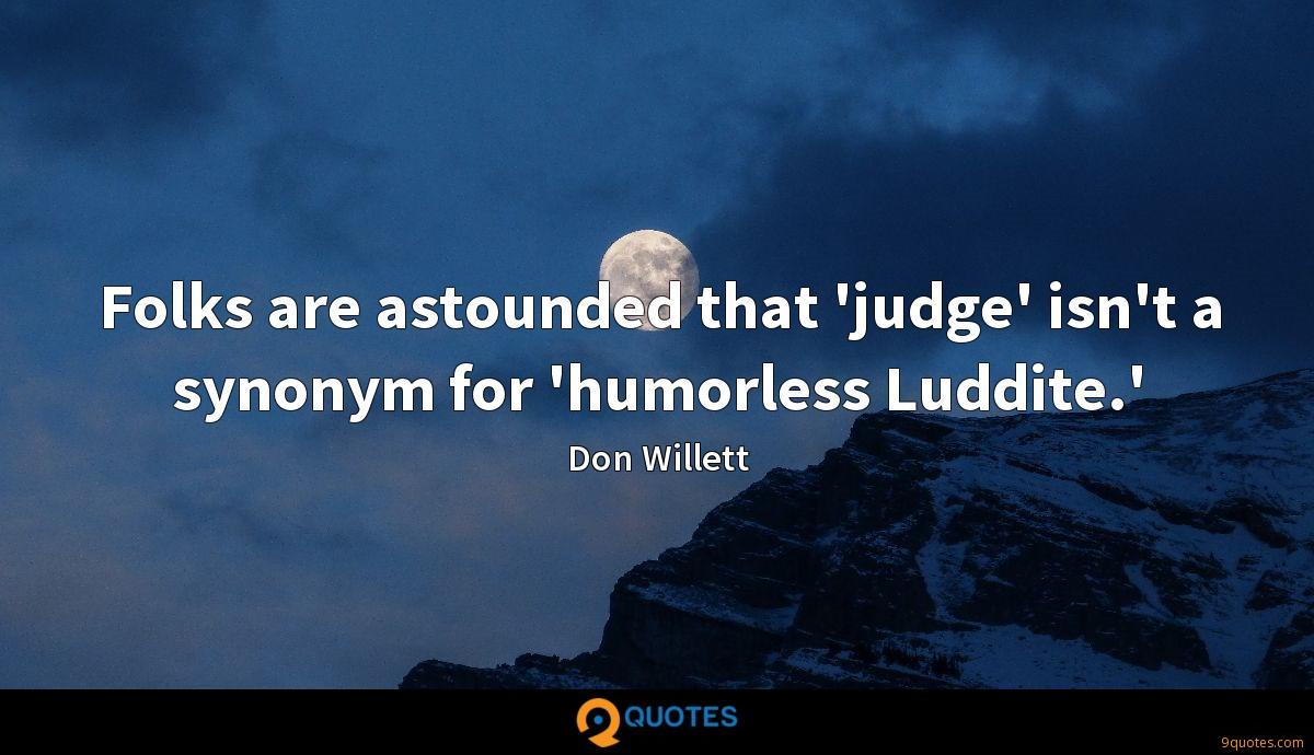 Folks are astounded that 'judge' isn't a synonym for 'humorless Luddite.'