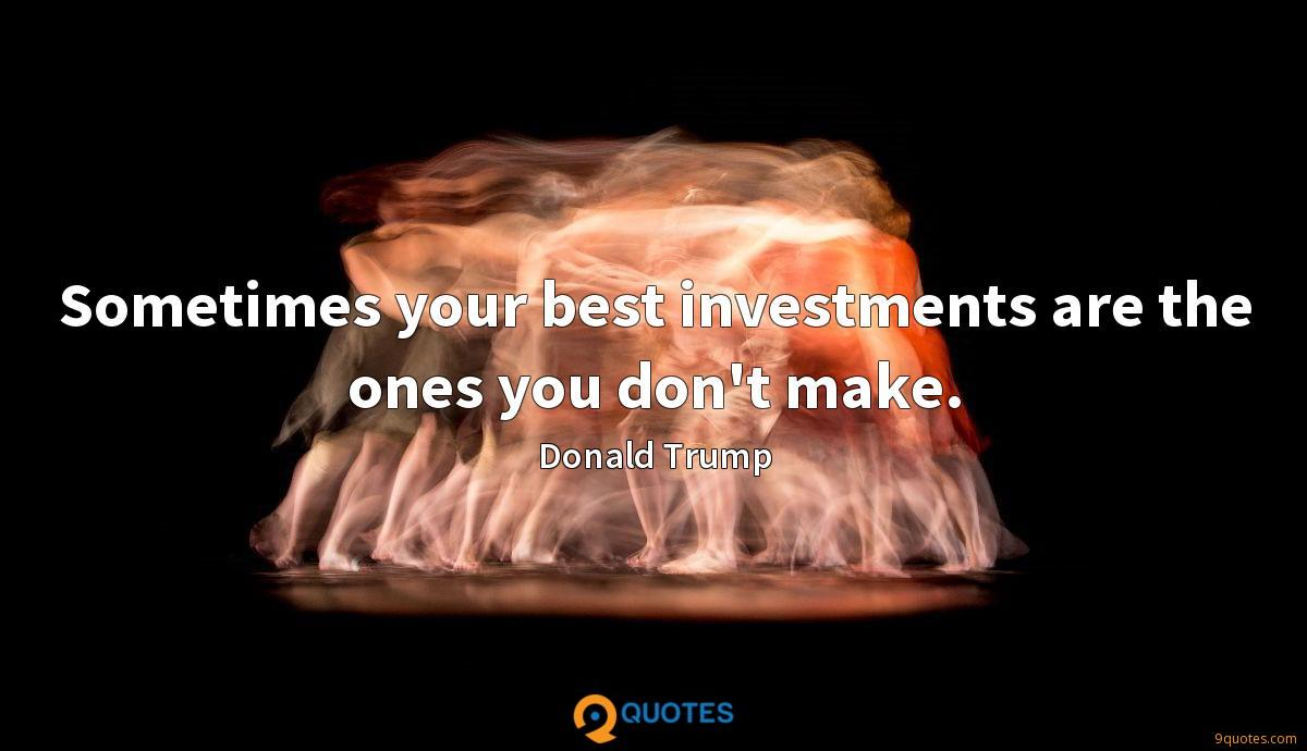 Sometimes your best investments are the ones you don't make.