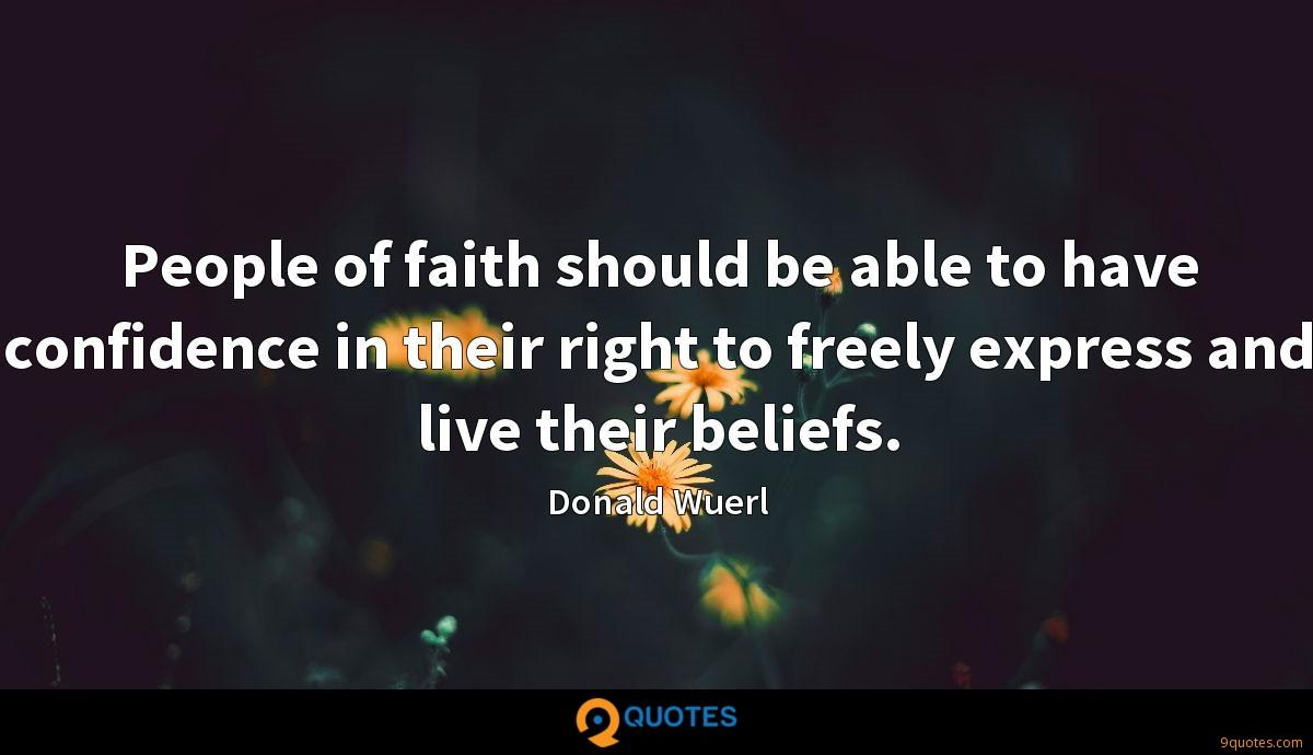 People of faith should be able to have confidence in their right to freely express and live their beliefs.