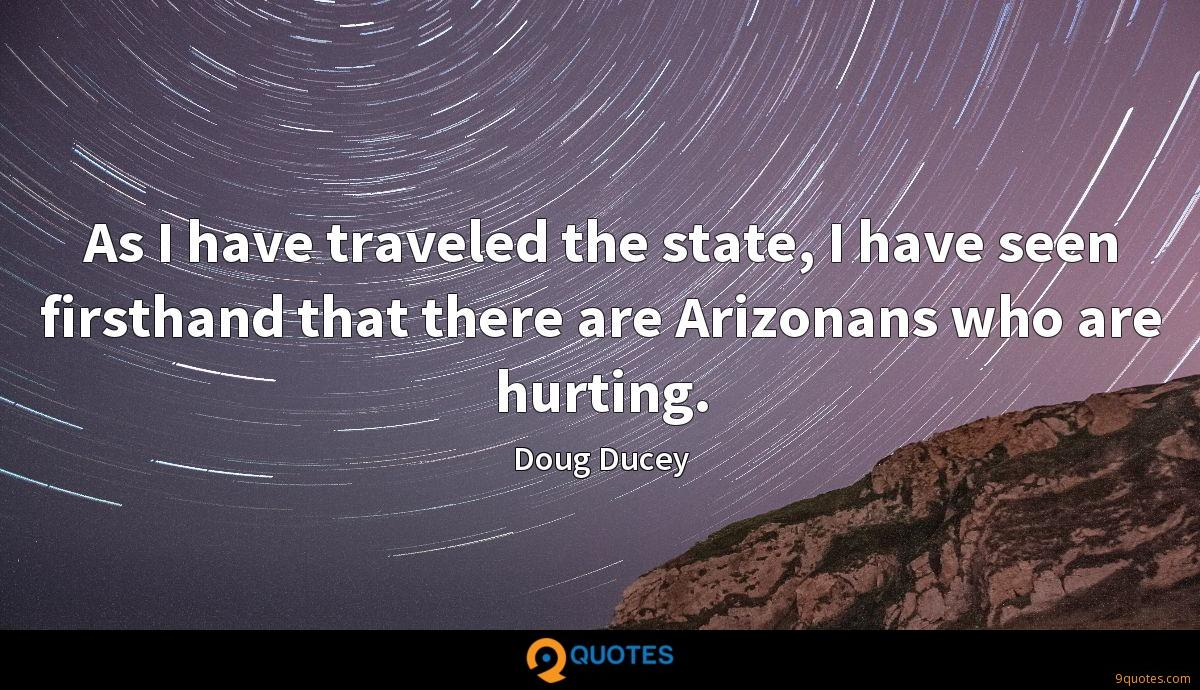 As I have traveled the state, I have seen firsthand that there are Arizonans who are hurting.