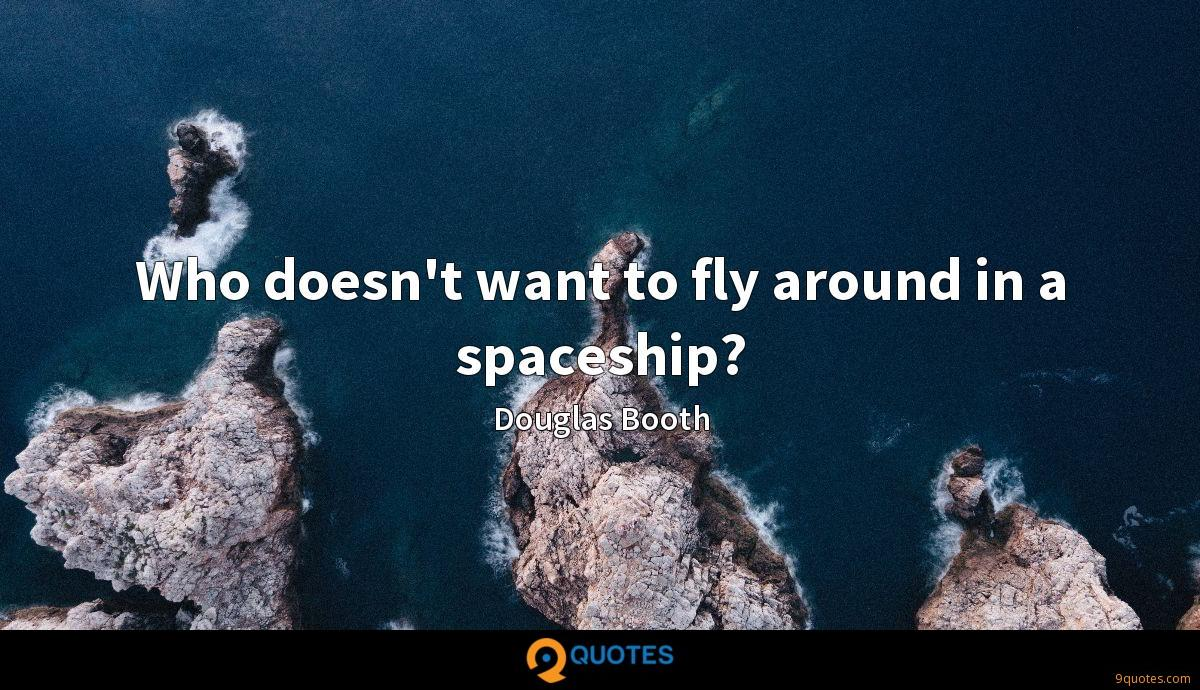 Who doesn't want to fly around in a spaceship?