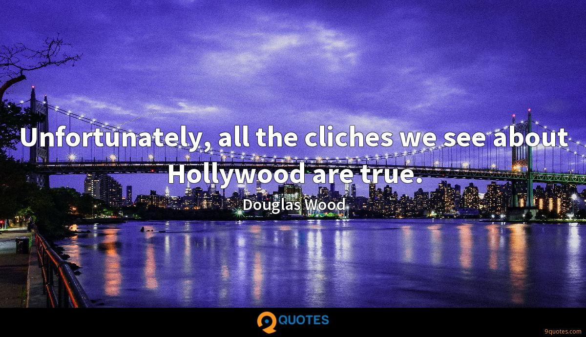 Unfortunately, all the cliches we see about Hollywood are true.