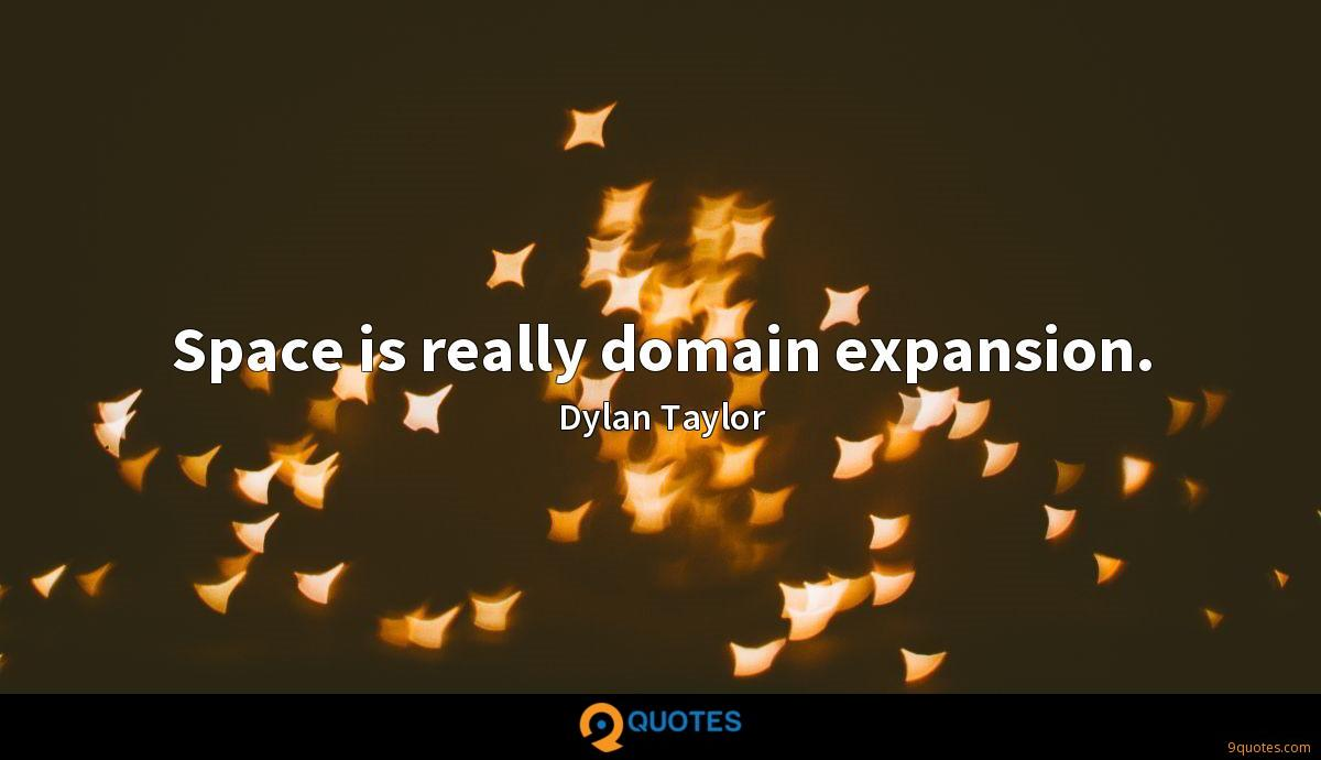 Space is really domain expansion.