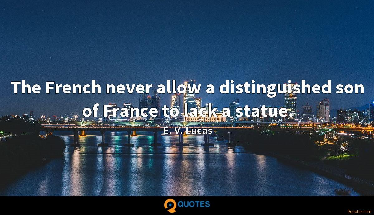 The French never allow a distinguished son of France to lack a statue.