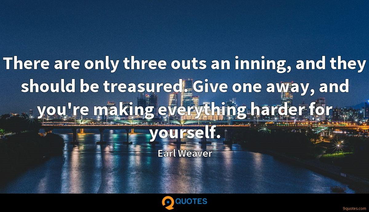 There are only three outs an inning, and they should be treasured. Give one away, and you're making everything harder for yourself.