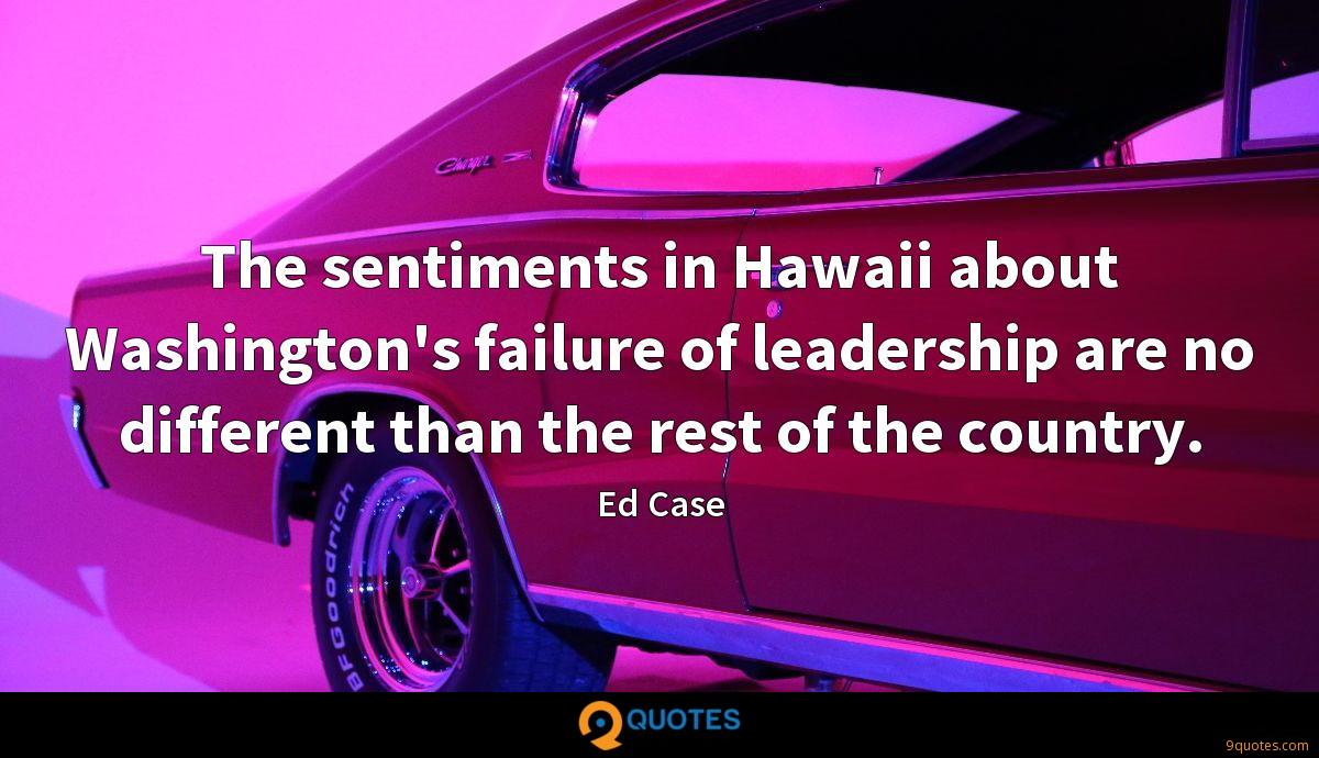The sentiments in Hawaii about Washington's failure of leadership are no different than the rest of the country.