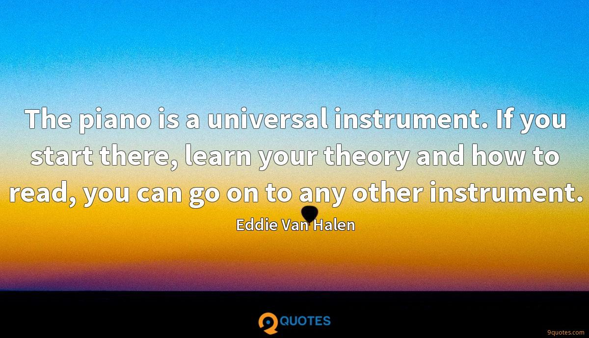 The piano is a universal instrument. If you start there, learn your theory and how to read, you can go on to any other instrument.