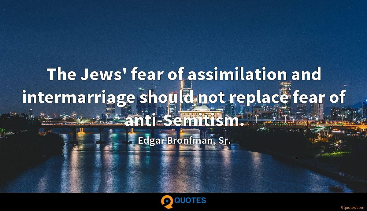 The Jews' fear of assimilation and intermarriage should not replace fear of anti-Semitism.
