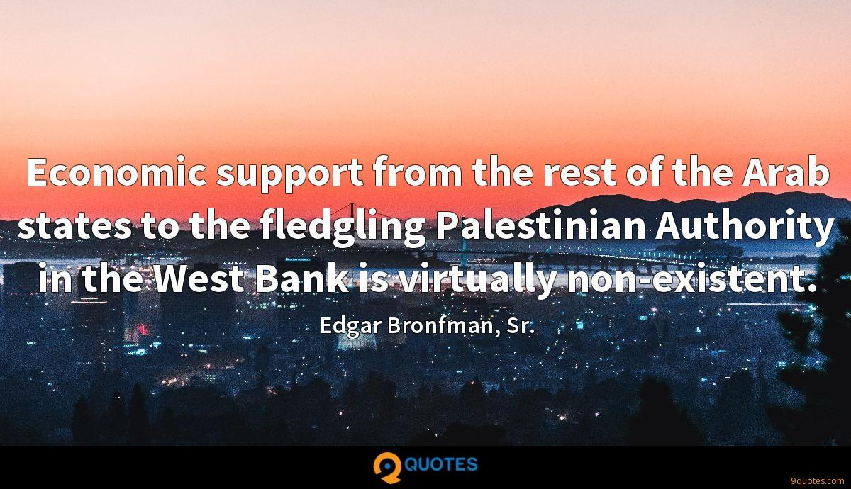 Economic support from the rest of the Arab states to the fledgling Palestinian Authority in the West Bank is virtually non-existent.