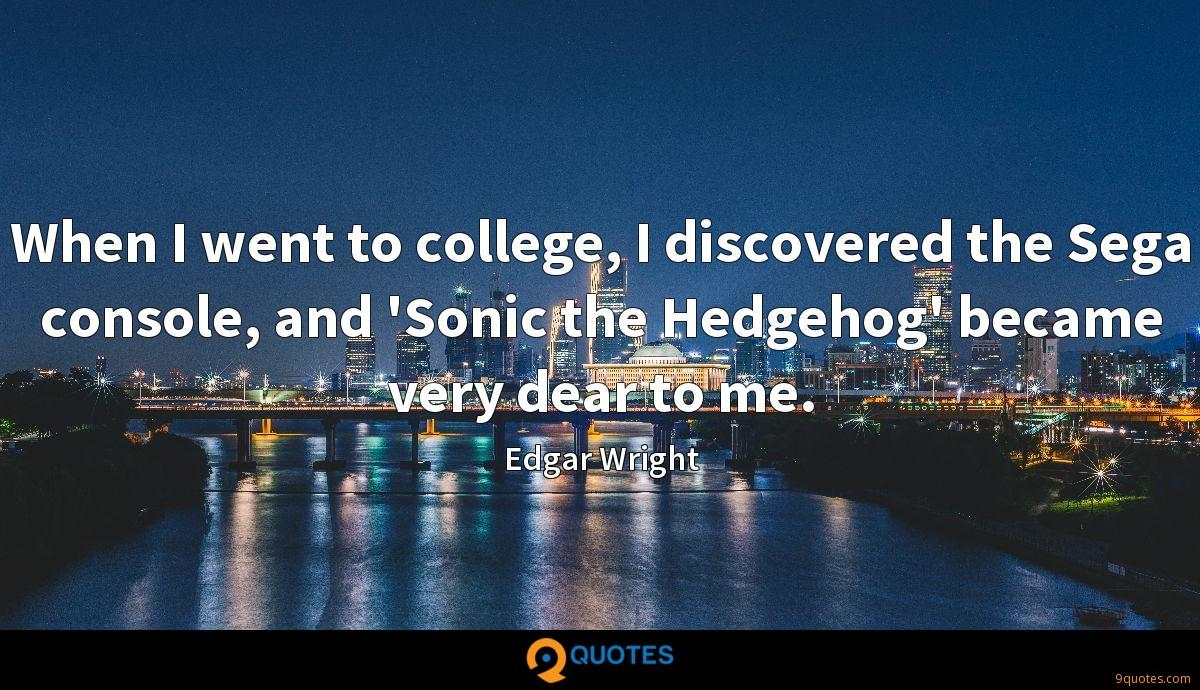 When I went to college, I discovered the Sega console, and 'Sonic the Hedgehog' became very dear to me.