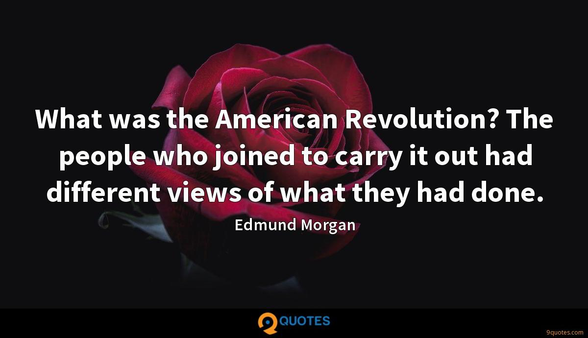 What was the American Revolution? The people who joined to carry it out had different views of what they had done.
