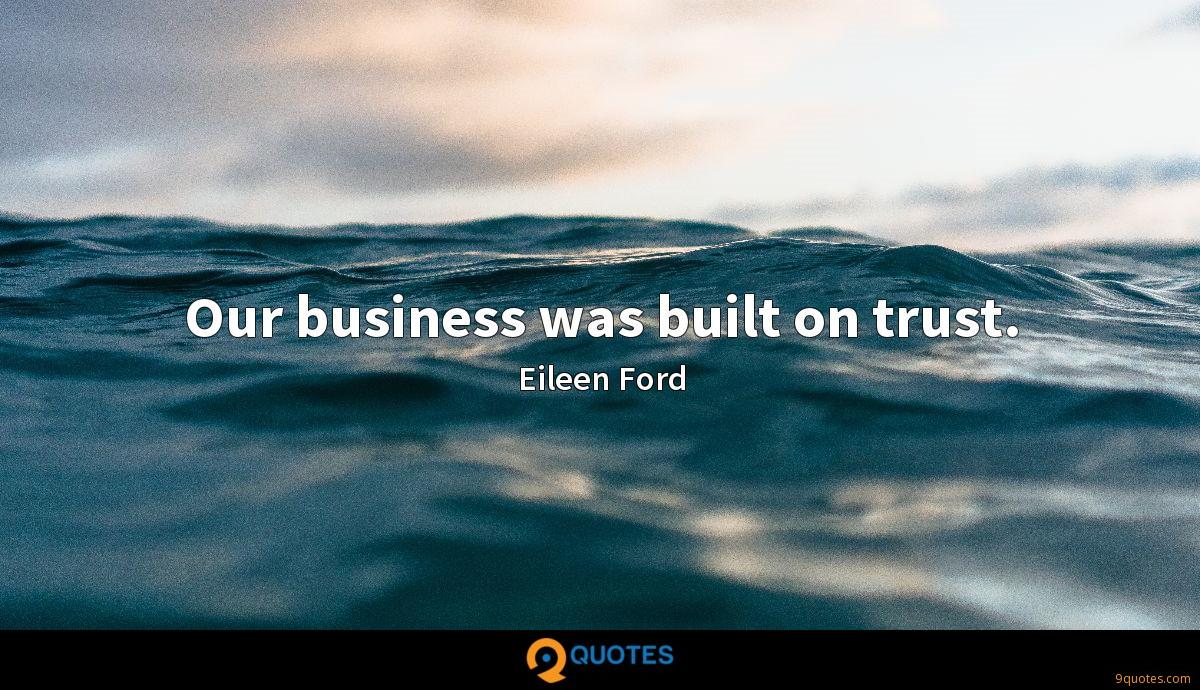 Our business was built on trust.