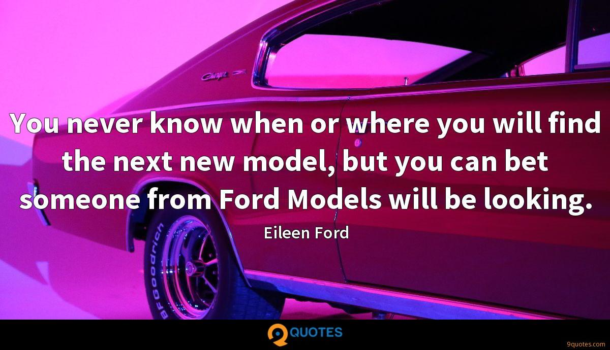 You never know when or where you will find the next new model, but you can bet someone from Ford Models will be looking.