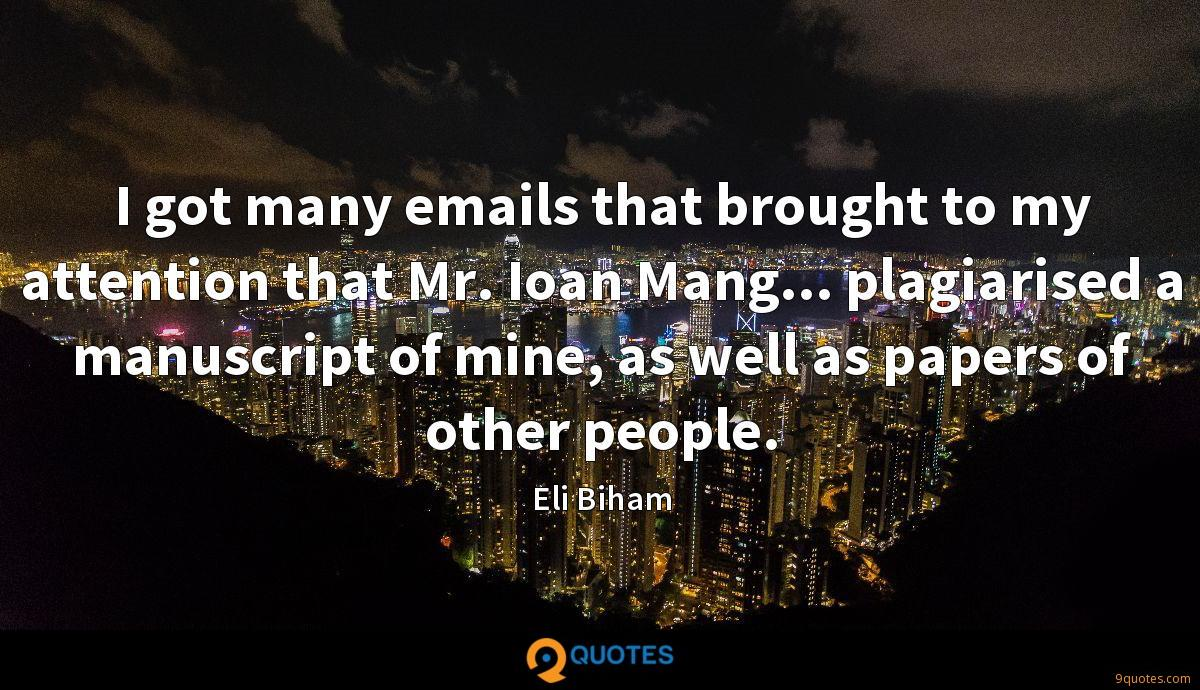 I got many emails that brought to my attention that Mr. Ioan Mang... plagiarised a manuscript of mine, as well as papers of other people.