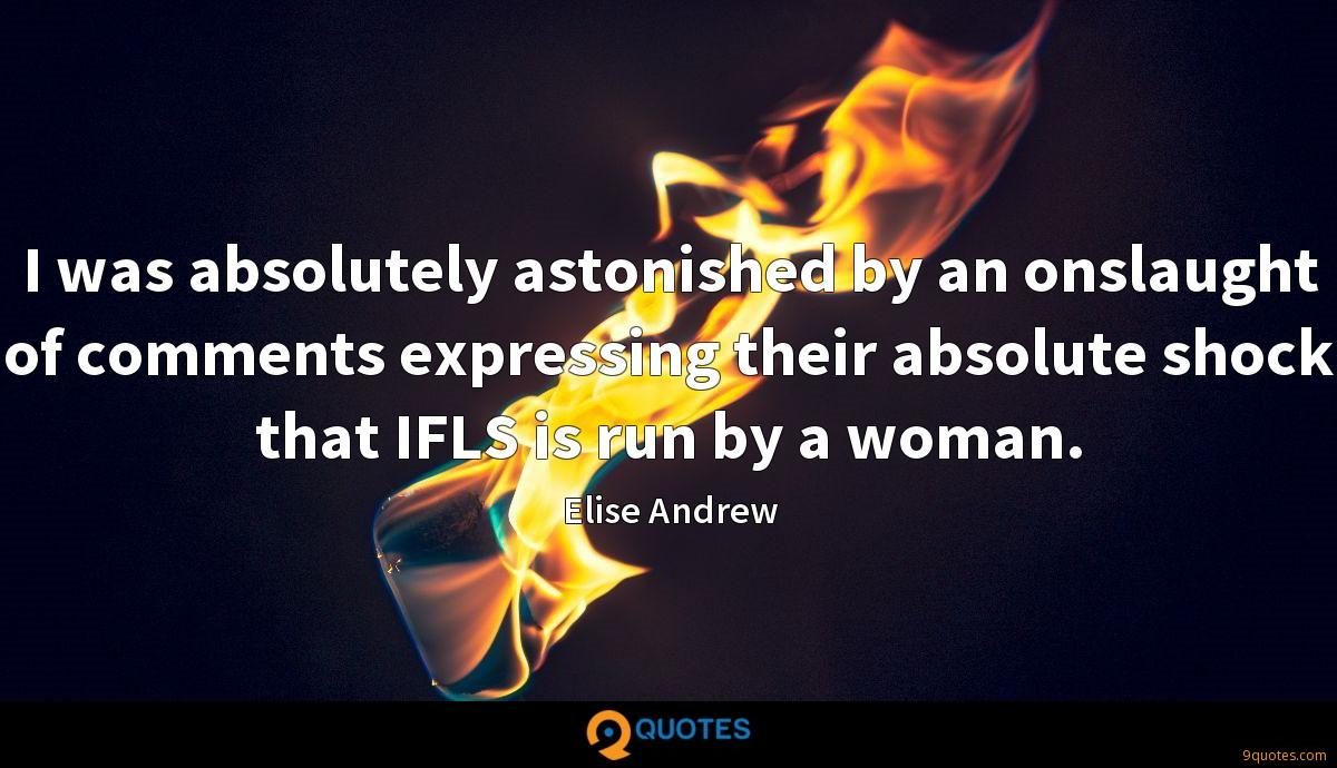 I was absolutely astonished by an onslaught of comments expressing their absolute shock that IFLS is run by a woman.