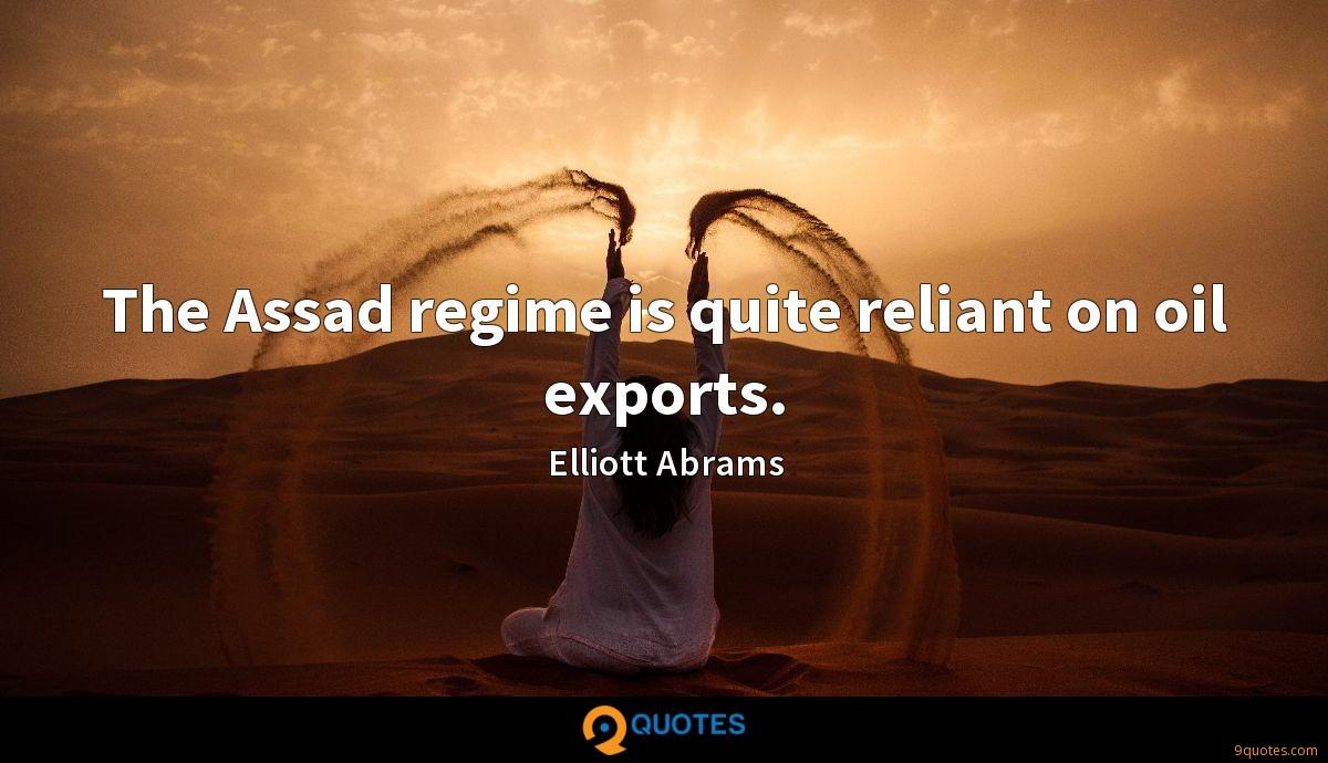 The Assad regime is quite reliant on oil exports.